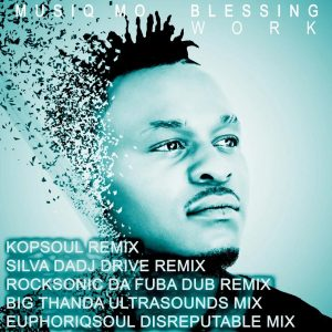 Musiq Mo, Blessing - Work (Silva DaDj Drive Remix), afrotech, new afro house music, house music download, new south african music, latest sa afro house, afro tech house