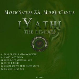 MysticNature ZA & MusiQueTemple - iYathi (Miguel Scott's Tribe Areas Remix)
