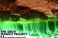 The Gruv Manics Project - Unorthodox (Original Mix)