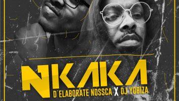 D'Elaborate Nossca & Dj Yobiza - Nkaka EP , angola afro house, baixar novas musicas de afro house, musicas afrohouse