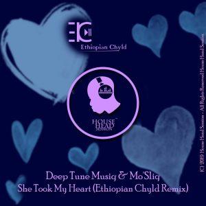 Deep Tune Musiq & Mo'Sliq - She Took My Heart (Ethiopian Chyld Remix)