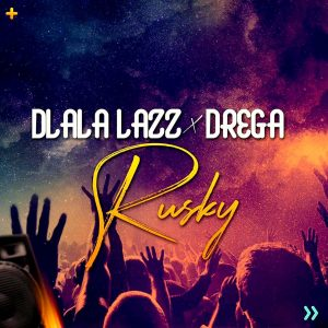 Dlala Lazz x Drega - Rusky, latest gqom music, gqom tracks, gqom music download, club music, afro house music, mp3 download gqom music, gqom music 2019, new gqom songs, south africa gqom music.