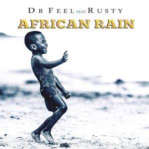 Dr Feel - African Rain (feat. Rusty)