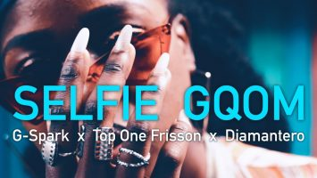 G-Spark, Top One Frisson & Diamantero - Selfie Gqom