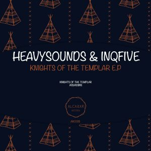 HeavySounDs & InQfive - Knights Of The Templar latest house music, deep house tracks, house music download, club music, afro house music, new house music south africa, afrotech, tribal house music, best house music, african house music