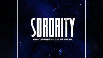 Magic Brothers & DJ Lau Virilha - Sorority (Original Mix)