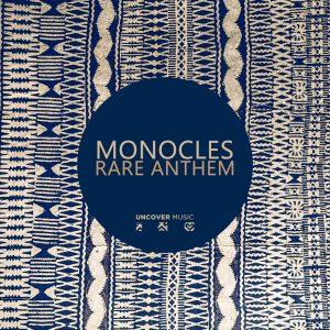 Monocles - Rare Anthem