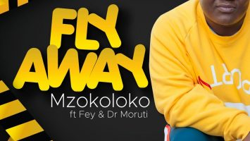 Mzokoloko - Fly Away (feat. Fey & Dr Moruti)