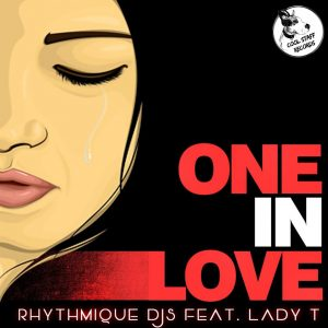 Rhythmique Djs & Lady T - One In Love