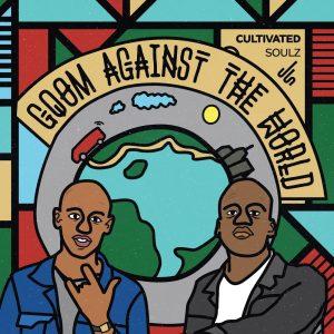 Cultivated Soulz - Gqom Against The World , Latest gqom music, gqom tracks, gqom music download, club music, afro house music, mp3 download gqom music, gqom music 2019, new gqom songs, south africa gqom music.