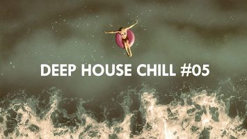 Deep House Chill, Vol. 05, latest house music, deep house tracks, house music download, deephouse 2019, afro house music, new house music south africa, afro deep house