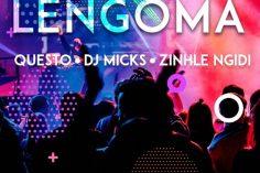 Dj Questo, Dj Micks & Zinhle Ngidi - Lengoma, new gqom music, dance music, afro house 2019, latest sa music, south african gqom, gqom songs, afrohouse mp3