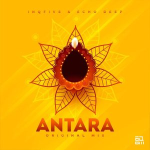InQfive & Echo Deep - Antara, new afro house music, afro house 2019, afrotech, sa music, sa afro house, south african house music download, afro tech, afro house sounds.