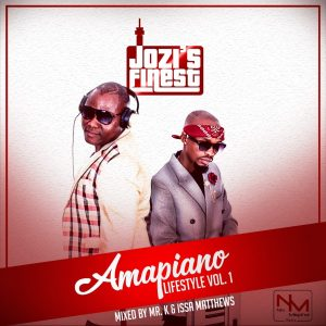 Jozi's Finest - Amapiano Lifestyle Vol.1 , latest amapiano music, new amapiano songs, sa amapiano, south african amapiano music, afro house 2019 download mp3, local house music, best amapiano