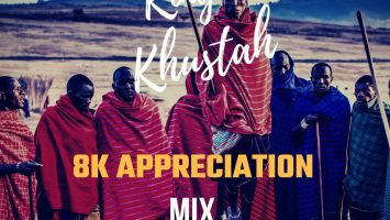King Khustah - 8K Appreciation Mix