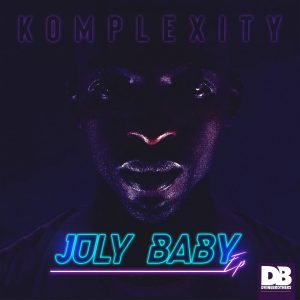 Komplexity - July Baby EP, new afro house music, new sa music, south african music, afro house 2019, afrohouse mp3 download