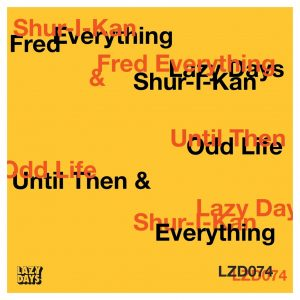 Shur-I-Kan & Fred Everything - Until Then / Odd Life EP
