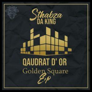 Stahbza Da King - Qaudrat D'Or Golden Square (EP)