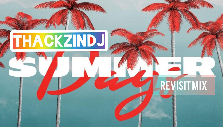 ThackzinDJ - Summer Days (Revisit Mix)