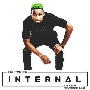 Caltonic SA - Internal (De'KeaY Revisited Mix), new amapiano music, amapiano 2019, amapiano songs, sa amapiano music