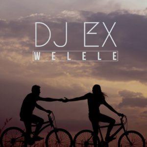 DJ Ex - Welele