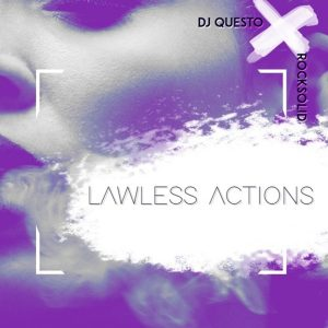Dj Questo & Rocksolid - Lawless Actions (Afro House)