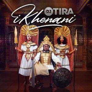 DJ Tira - Ikhenani Album, new afro house music, sa music, south africa afro house, gqom music,afro house 2019 download, latest gqom songs, latest sa music, south african gqom, gqom 2019 download mp3, afrohouse