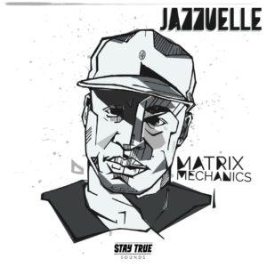 Jazzuelle - Matrix Mechanics, afro deep, deep tech, deep house music download, deep house south africa, new deep house music, latest south african music, south africa deep house songs, deeptech
