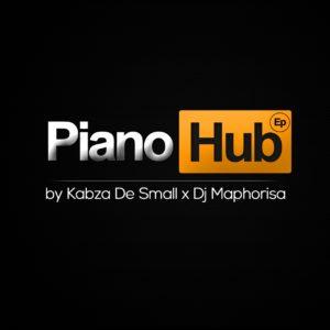 Kabza De Small & Dj Maphorisa - Piano Hub EP, latest amapiano music, new amapiano music, amapiano 2019, amapiano download mp3, south african amapiano songs, latest sa music