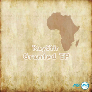 KayStir - Granted EP