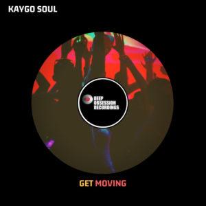 Kaygo Soul - Get Moving (Original Mix)