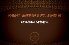 Knight Warriors, Sonic M - African Spirits (Original Mix)