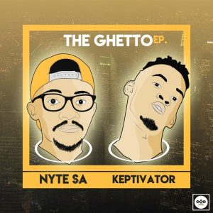 Nyte SA & Dj Keptivator - The Ghetto EP