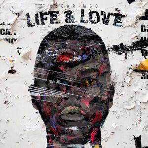 Oscar Mbo - Life & Love EP