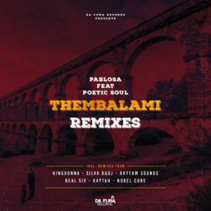 PabloSA , PoeticSoul- Thembalami (KingDonna Remix), new afro house music, afro tech, house music download, deep tech, electronic house, latest afro house music, afro house 2019 download