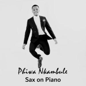 Phiwa Nkambule - Sax on Piano