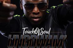 Touch of Soul - Ungowam' (feat. Dj Tira, Fey & Beast), new gqom music, gqom 2019 download, south african gqom, latest sa music, latest gqom songs, gqom mp3 download