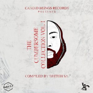 The Cumbersme Collection, Vol. 1 - Compiled By British SA, new deep house, house music download, deep house 2019, deep house sounds, south african deep house music