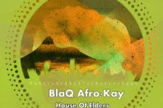 BlaQ Afro-Kay - House Of Elders EP